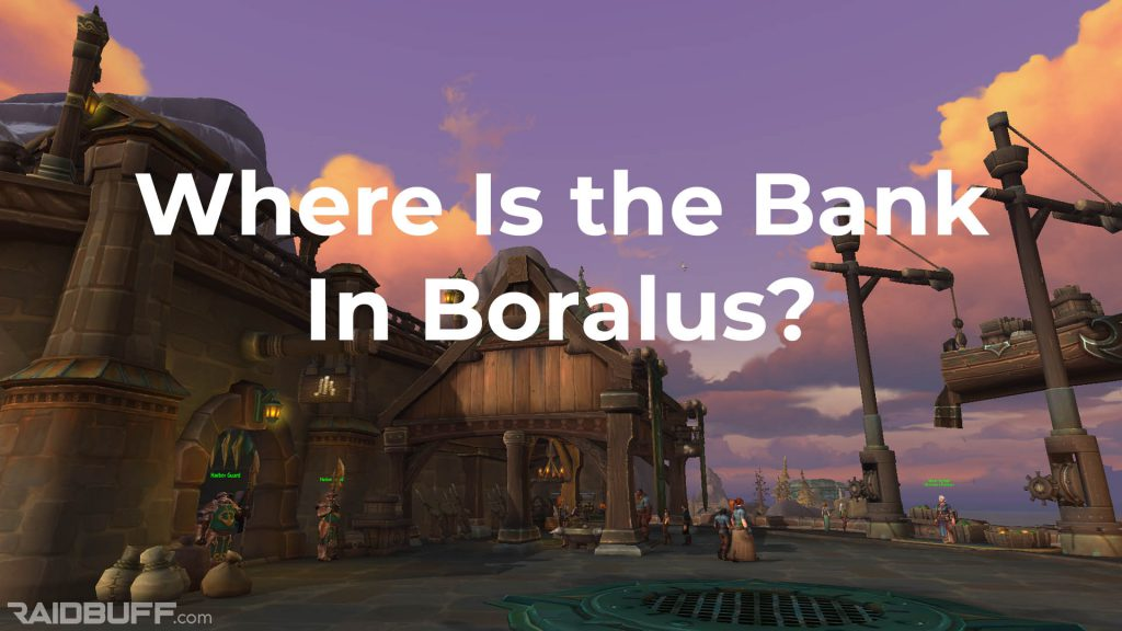 "A screenshot of the outside of the bank in Boralus with the text, ""Where Is the Bank In Boralus?"" overlayed on it."