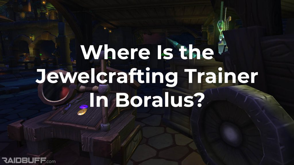 """An image taken in the jewelcrafting trainer's table in Boralus with the words """"Where Is the Jewelcrafting Trainer In Boralus?"""" overlayed"""